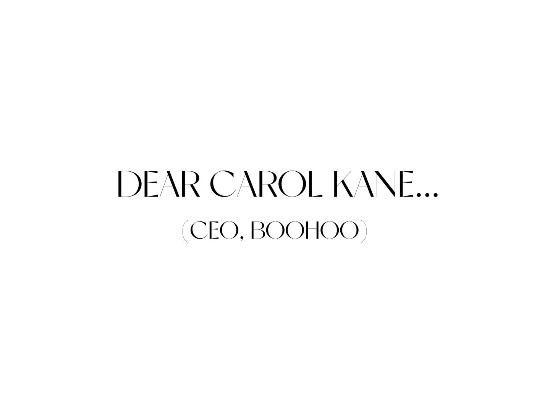 Dear Carol Kane, CEO of Boohoo...   Curiously Conscious